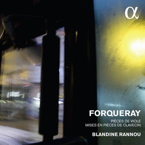 Forqueray: Pieces de viole mises en pièces de clavecin by Blandine Rannou