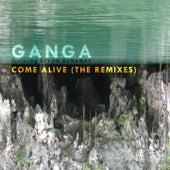 Come Alive (The Remixes) by Ganga (Hindi)