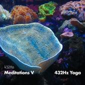 432HZ Meditations V by 432Hz Yoga