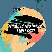 I Can't Resist (Single) by Great Escape
