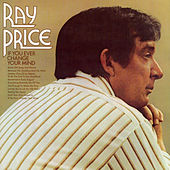 If You Ever Change Your Mind by Ray Price