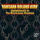 Compliments of the Mysterious Phantom by Rahsaan Roland Kirk