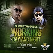 Working Day and Night (feat. Boss Brick) by Superstar Guess