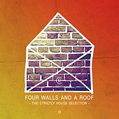 Four Walls and a Roof - The Strictly House Selection, Vol. 3 by Various Artists