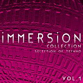 Immersion Collection, Vol. 1 - Selection of Techno by Various Artists
