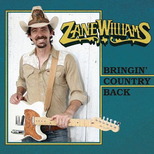 Bringin' Country Back by Zane Williams