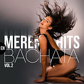 Merenhits en Bachata, Vol. 2 von Various Artists