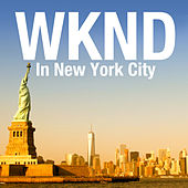 Wknd in New York City by Various Artists