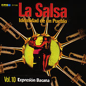 La Salsa, Identidad de un Pueblo - Vol. 10 Expresión Bacana by Various Artists