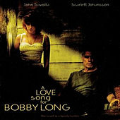 A Love Song for Bobby Long by Various Artists
