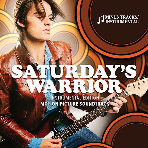 Saturday's Warrior (Original Motion Picture Soundtrack) [Instrumental Edition] by Lex De Azevedo