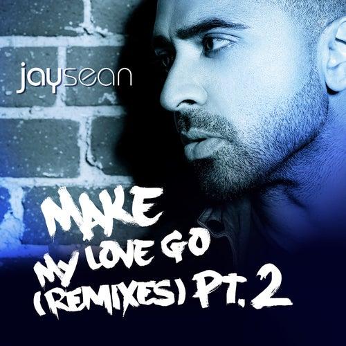 Make My Love Go (The Remixes, Pt.2) von Jay Sean