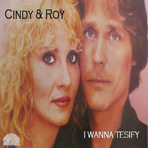 I Wanna Testify by Cindy