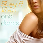 Stay a While and Dance by Various Artists