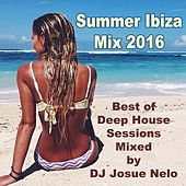 Summer Ibiza Mix 2016 (Best Deep House Sessions Mixed by DJ Jose Nelo) & DJ Mix by Various Artists