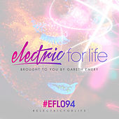 Electric For Life Episode 094 by Various Artists