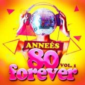 Années 80 Forever, Vol. 1 (Le meilleur des tubes) by Various Artists