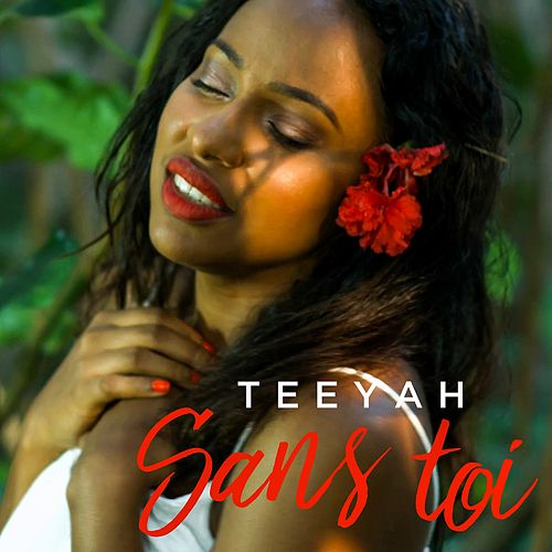 Sans toi by Teeyah