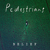 Belief by The Pedestrians