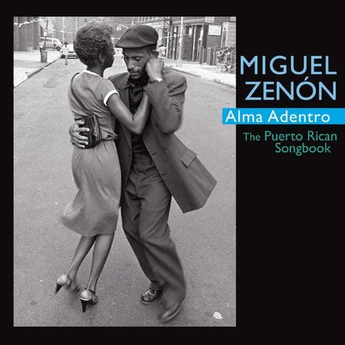Alma Adentro: The Puerto Rican Songbook by Miguel Zenón