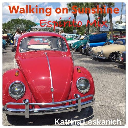 Walking on Sunshine - Espirito Mix by Katrina Leskanich