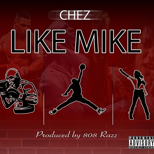 Like Mike by Chez