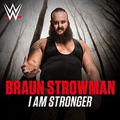 I Am Stronger (Braun Strowman) by WWE