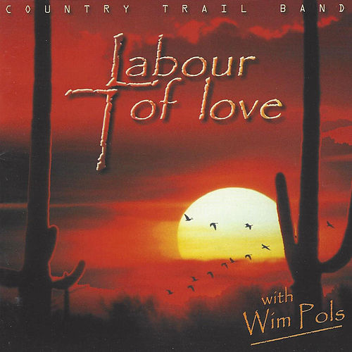 Labour of Love by Country Trail Band