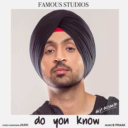 Do You Know by Diljit Dosanjh
