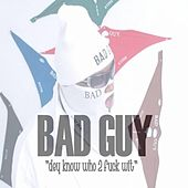 Dey Know Who to Fuck Wit by Bad Guy