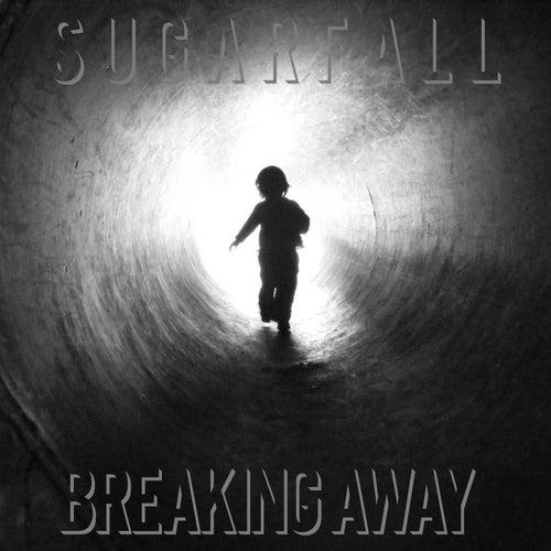 Breaking Away by SugarFall