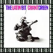 The Latin Bit (Remastered, Rudy Van Gelder Edition) [Bonus Track Version] von Grant Green