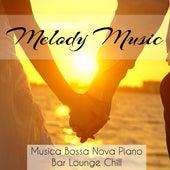 Melody Music - Musica Bossa Nova Piano Bar Lounge Chill per Forti Emozioni Profonda Meditazione e Pensieri d'Amore by Restaurant Music Academy