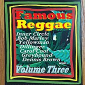 Famous Reggae - Volume Three by Various Artists