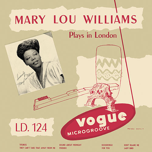 Mary Lou Williams Plays in London (Jazz Connoisseur) by Mary Lou Williams