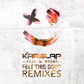 Felt This Good (Remixes) by Kap Slap