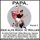 Papa, der alte Rock 'n' Roller, Folge 1 von Various Artists