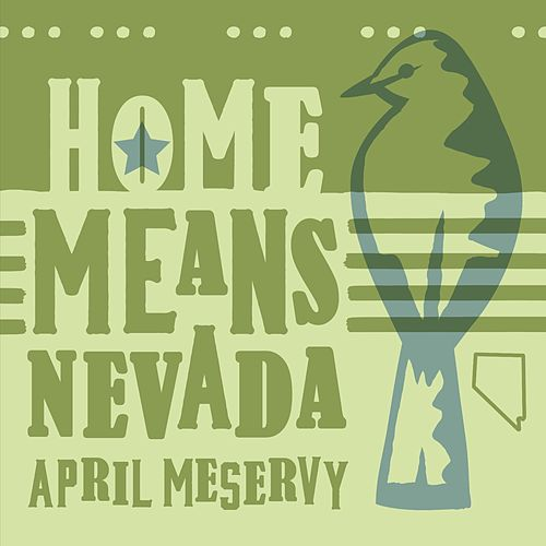 Home Means Nevada (Sage Mix) by April Meservy