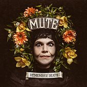 Remember Death by Mute