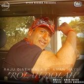 Rolah Dolah by Raju Dinehwala