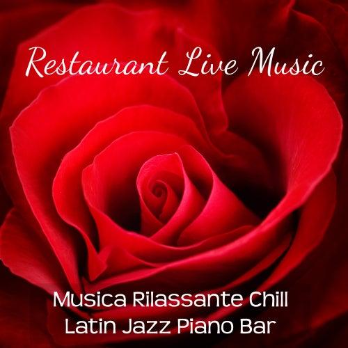 Restaurant Live Music - Musica Rilassante Chill Latin Jazz Piano Bar per una Serata Romantica Lounge Bar e Massaggio Sensuale by Bossa Nova Guitar Smooth Jazz Piano Club
