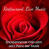 Restaurant Live Music - Entspannende Chill Latin Jazz Piano Bar Musik für Romantischer Abend Lounge Bar und Sinnliche Massage by Bossa Nova Guitar Smooth Jazz Piano Club