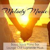 Melody Music - Bossa Nova Piano Bar Lounge Chillout Lugnande Musik för Starka Känslor Djup Meditation och Tankar om Kärlek by Restaurant Music Academy