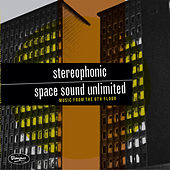 Music from the Sixth Floor by Stereophonic Space Sound Unlimited