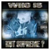Who Is Kut Supreme? by Kut Supreme