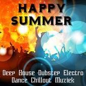 Happy Summer - Deep House Dubstep Electro Dance Chillout Muziek voor Perfecte Partij en Training Oefeningen by Various Artists