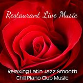 Restaurant Live Music - Relaxing Latin Jazz Smooth Chill Piano Club Music for Romantic Night Lounge Bar Restaurant Sweet Dinner and Sensual Massage by Bossa Nova Guitar Smooth Jazz Piano Club