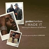 I Made It by Gordon Chambers