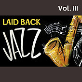 Laid Back Jazz, Vol. III by Various Artists