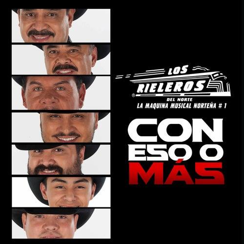 Con Eso o Más by Los Rieleros Del Norte